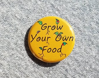 Grow your own food - Button - Magnet - Bottle Opener