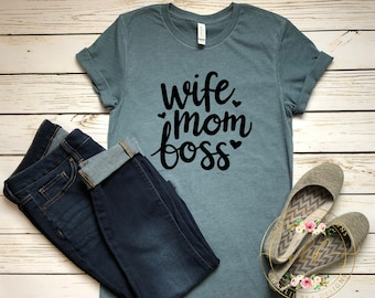Wife Mom Boss Shirt - Wife Mom Boss - Mom Shirt - Mom Life - Wife Life - Mothers Day Gift