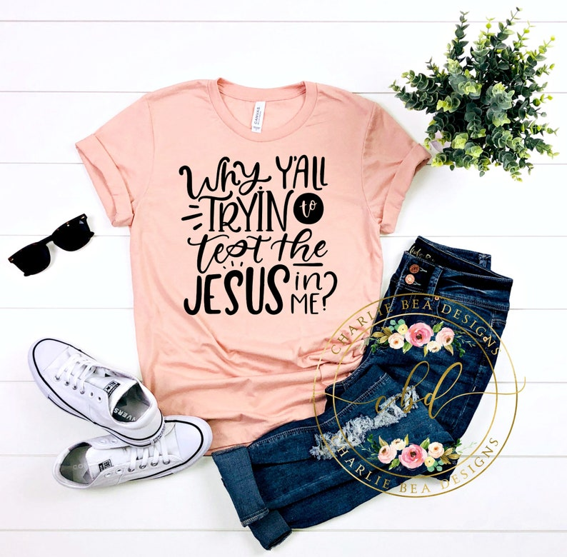 62bb5190 Why Y'all Tryin To Test The JESUS In Me Funny Christian   Etsy