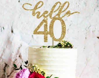 Hello 40 Cake Topper Birthday For Her Forty Decor 40th Decoration
