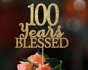 100 Years Blessed Cake Topper Birthday Decoration Custom 100th