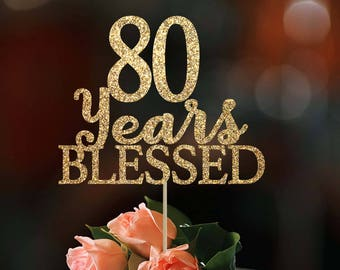 80 Years Blessed Cake Topper Birthday Decoration Custom 80th