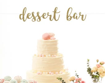 Dessert bar banner wedding banner reception banner wedding decorations bachelorette party decor engagement party bridal shower sweets table