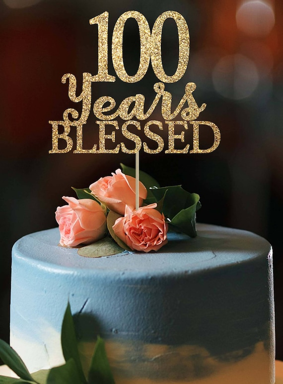 100 Years Blessed Cake Topper Birthday