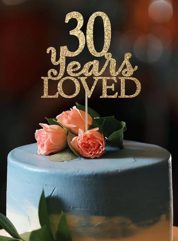 30 Jahre Geliebt Kuchen Deckel 30 Geburtstag Dekoration Etsy