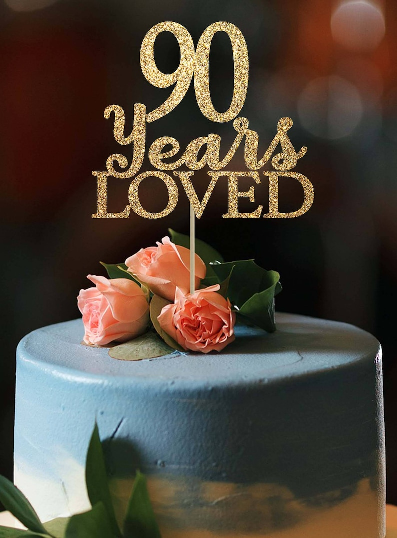 90 Years Loved Birthday Cake Topper 90th Decor