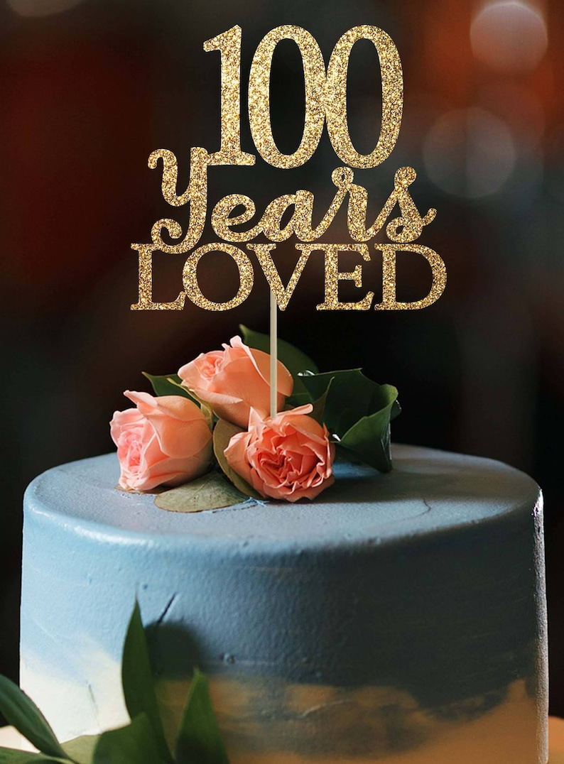100 Years Loved Cake Topper Birthday Gold Party Decoration