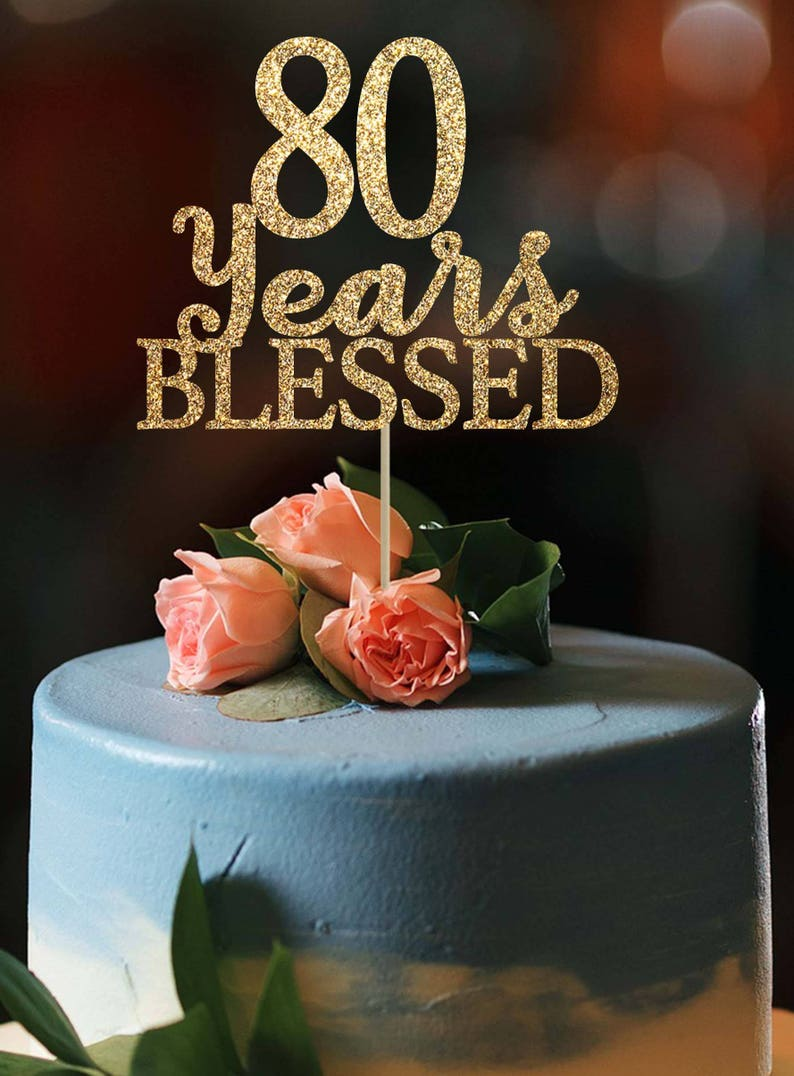 80 Years Blessed Cake Topper Birthday