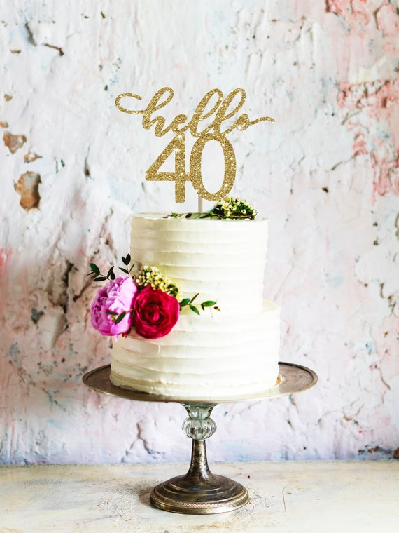 Astounding Hello 40 Cake Topper 40 Birthday For Her Birthday Cake Topper Etsy Funny Birthday Cards Online Alyptdamsfinfo
