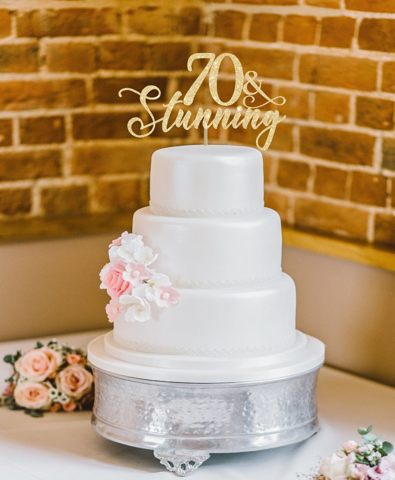 70 And Stunning Cake Topper 70th Birthday Party Decoration