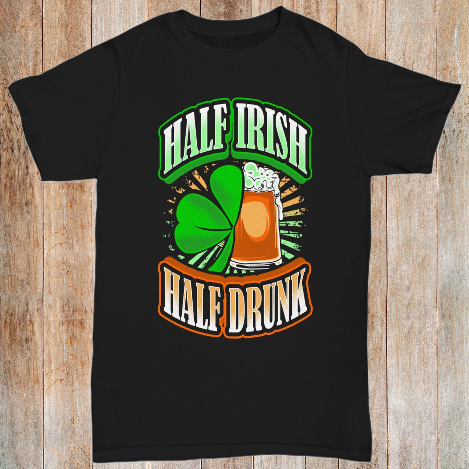 50805a9e Funny Half Irish Half Drunk Shirt Irish Pride T Shirt St. | Etsy
