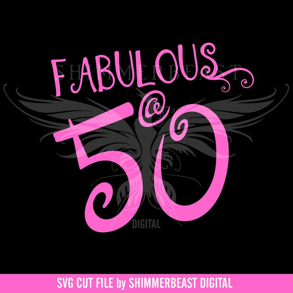 50 Fabulous Graphic: Birthday SVG Cut File Fabulous 50 Svg 50 And Fabulous