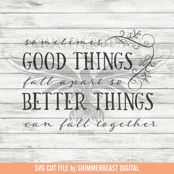 Inspirational Quote Svg Quote Svg Saying Svg Good Things Etsy