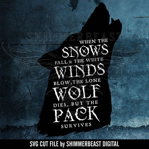 Game Of Thrones Svg The Pack Survives Quote Svg House