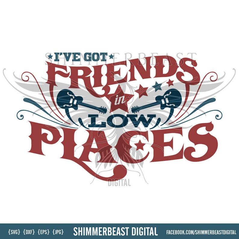 Friends In Low Places SVG | Southern Girl SVG | southern svg | country svg  | country song svg | western svg | southern quote svg | shirt svg