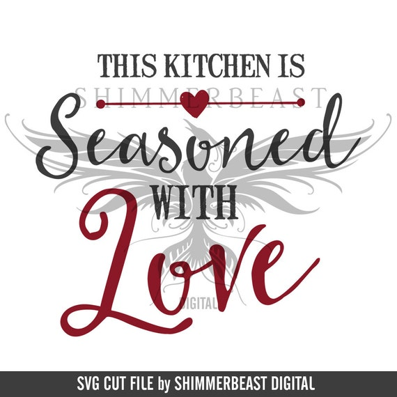 Kitchen Svg Cut File This Kitchen Is Seasoned With Love Svg Etsy