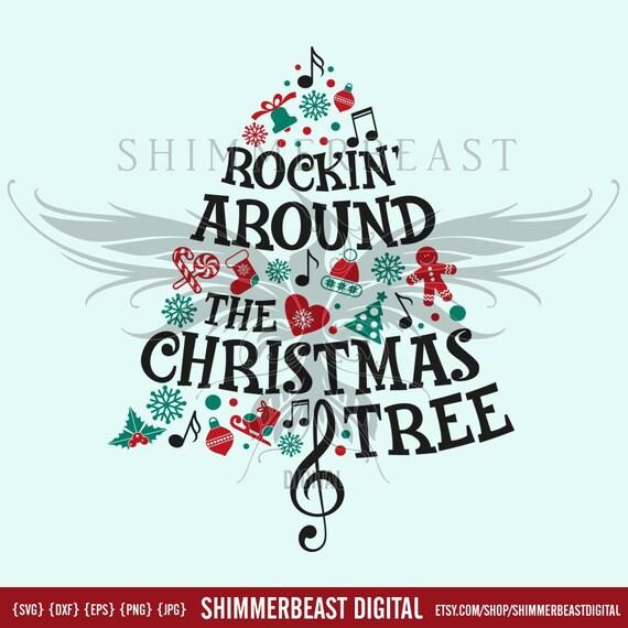 Rockin Around The Christmas Tree.Rockin Around The Christmas Tree Svg Christmas Svg Christmas Svg Files Christmas Svg Design Christmas Svg Saying Tree Svg