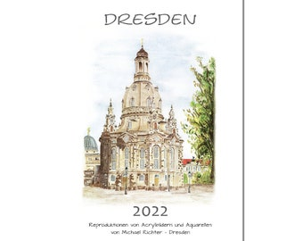 Art Calendar Dresden 2022 color - the most beautiful Dresden pictures, painted by Michael Richter - Dresden - Wall calendar A4 13 pages