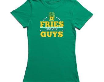 Fries Before Guys Graphic Women's T-shirt
