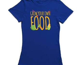Grow Your Own Food Quote Women's T-shirt
