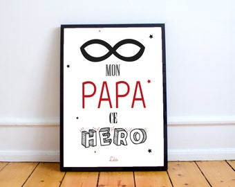 Picture / poster father's day-my dad this hero