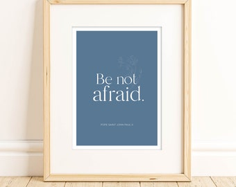 Be Not Afraid Catholic framable greeting card, Catholic art print, Catholic card, Catholic saint quote, Catholic wall art, Catholic gift