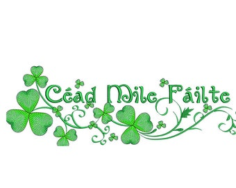 Céad Mile Fáilte -Gaelic - A Hundred Thousand Welcomes -  Embroidery Design - 2x6, 3x8, 4x10, 5x12