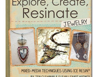 ICE Resin®: Explore, Create, Resinate Jewelry Book