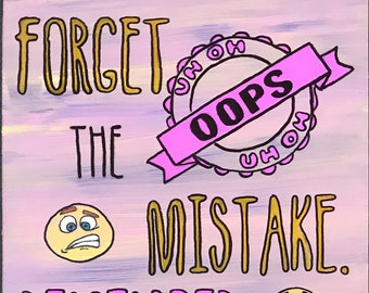 Forget the Mistake....Remember the Lesson
