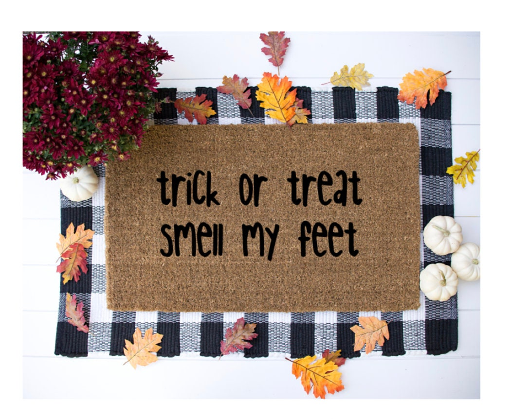 Trick Or Treat Smell My Feet Doormat Funny Doormat Outdoor Rug Holiday Rug Fall Doormat Holiday Mat Halloween Door Mat