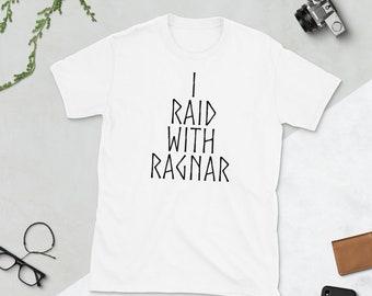I Raid With Ragnar, Bjorn, Ivar, Ubbe, Floki, Rollo, Hvitserk, Lagertha T-shirt | Vikings T-shirts | | Viking Tee | Norse Clothing