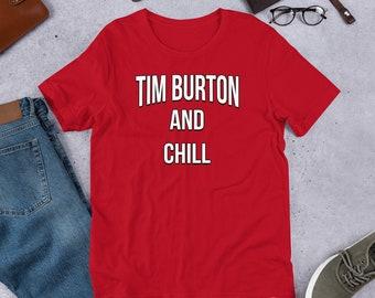 Tim Burton And Chill T-Shirt - Netflix & Chill - Tim Burton Shirts - The Nightmare Before Christmas Tshirts - Halloween Clothing
