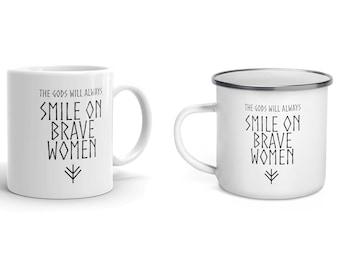 The Gods Will Always Smile On Brave Women Mug - Lagertha Shieldmaiden Viking Enamel Mug - Vikings Cup - Norse Drinkware