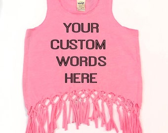 af6fe99d Custom Saying Tank Top - You choose the words - Fringe Tank Top - Custom Girls  Tank - Summer Tank - Personalized Tank - Girls Fringe