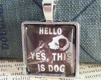 Hello, Yes, This is Dog - 20mm Square Pendant