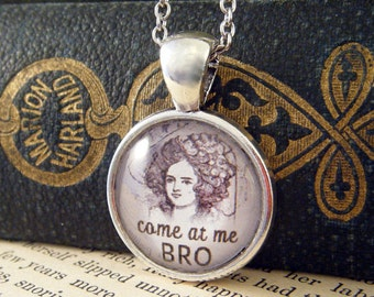 """Pendant Necklace """"Come at Me Bro"""" - Meme Jewelry, Meme Gifts, Dank Memes, Funny Gifts, Internet Gifts, Birthday Gift, Vintage"""