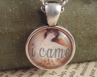 """Pendant Necklace """"I Came"""" - Meme Jewelry, Meme Gifts, Dank Memes, Funny Gifts, Internet Gifts, Birthday Gift, Vintage"""