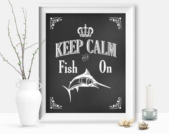 Keep Calm and Fish On, Father's Day Gift, Father's Day Fishing, Chalkboard Sign, Gift For Husband, Gift For Dad, Fishing Gift, DIGITAL FILE