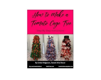 """Tomato Cage Tree, Mesh Christmas Tree """"Bough Method"""" - Instruction Guide Step by Step PDF Tutorial"""