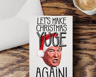 Donald Trump Christmas Card Make America Yuge Again Funny Trump Political Humor Holiday Greeting Card