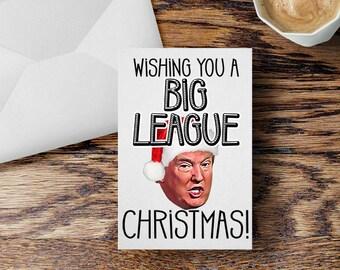 Donald Trump Christmas Card Big League Funny Trump Political Humor Bigly Holiday Greeting Card