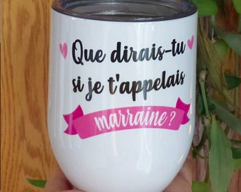 """Wine glass """"What would you say if I called you godmother?"""", gift for godmother"""