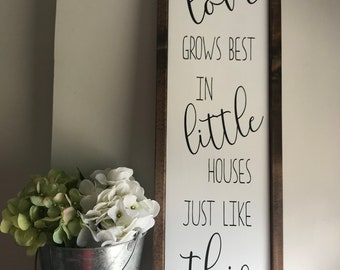 Love grows best in little houses just like this