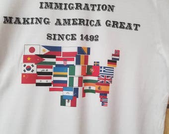 Immigration:  Making America Great Since 1492 Tee Shirt