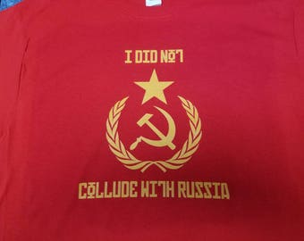 I did not Collude with Russia tee