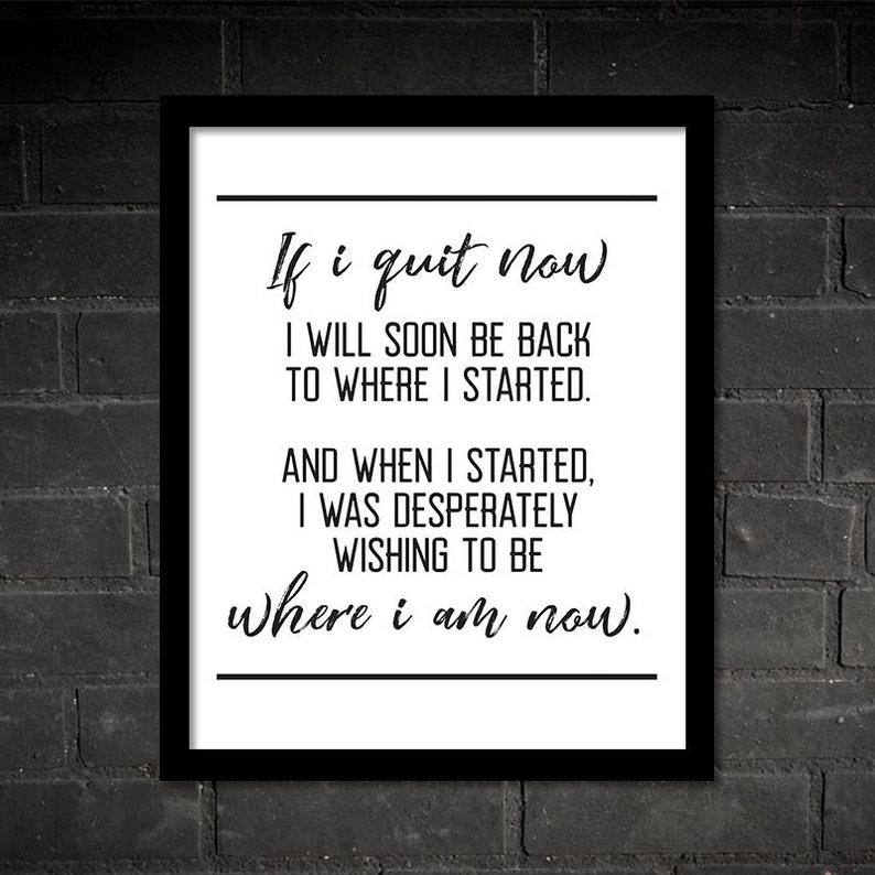 If I Quit Now, Motivational Quote, Crossfit, Workout, Training, Triathlon,  Running, Fitness, Marathon, Printable Art