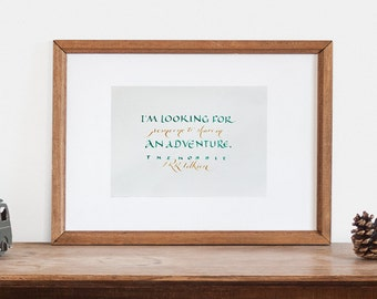 """I'm looking for someone to share in an adventure... """"The Hobbit"""" quote"""