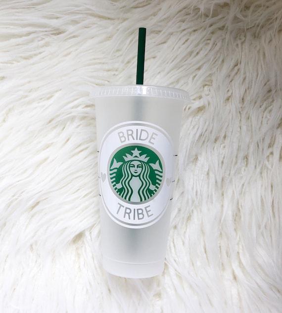 Reusable Coffee Cup Bride Tribe Starbucks Reusable Cup Bridesmaid Gift Personalized Starbucks Cup