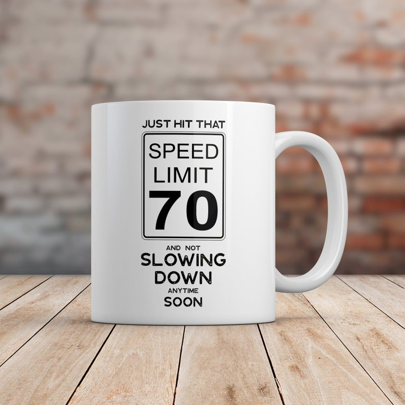 70th Birthday Gift Ideas Speed Limit Sign 70 Makes A Funny Gag