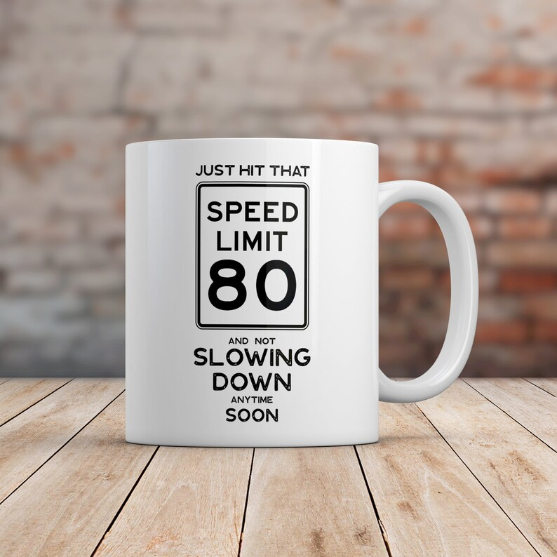 80th Birthday Gift Ideas Speed Limit Sign 80 Makes A Funny Gag